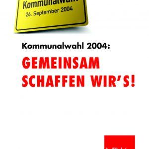 GEMEINSAM SCHAFFEN WIR'S! Kommunalwahl 2004: Denn wir verstehen mehr von NRW!