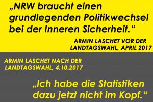 """Digitales Banner in gelb und schwarz mit Zitaten von Armin Laschet. """"NRW braucht keinen grundlegenden Politikwechsel bei der Inneren Sicherheit."""" (Armin Laschet vor der Landtagswahl 2017). """"Ich habe die Statistiken dazu jetzt nicht im Kopf."""" (Armin Laschet nach der Landtagswahl)"""