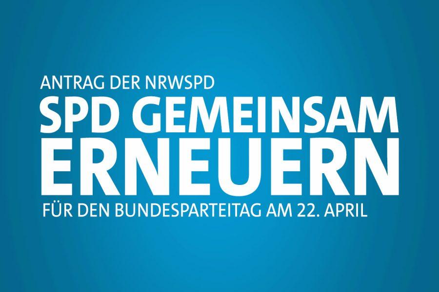 """Digitales Banner zum """"Antrag der NRWSPD - SPD gemeinsam erneuern für den Bundesparteitag am 22. April"""""""