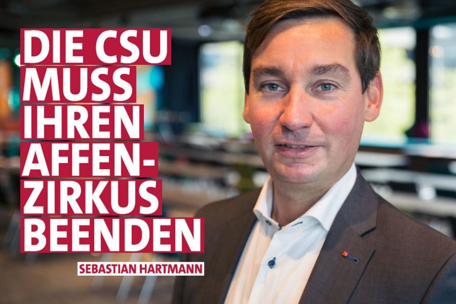 """Porträtfoto von Sebastian Hartmann und links davon Schriftzug """"Die CSU muss ihren Affenzirkus beenden"""""""