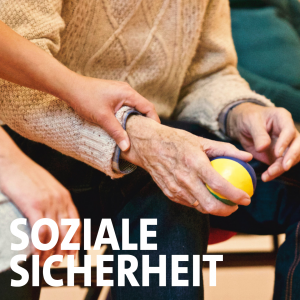 """Arm einer älteren Person wird von einer Jüngeren gehalten Schriftzug """"Soziale Sicherheit"""""""