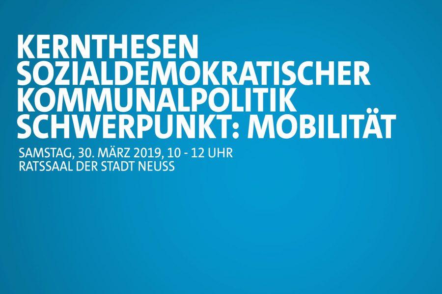 """Digitale Einladung zur Regiokonferenz-Kommunalwahl """"Kernthesen sozialdemokratischer Kommunalpolitik Schwerpunkt: Mobilität"""" am Samstag, 30. März 2019 im Ratssaal der Stadt Neuss"""