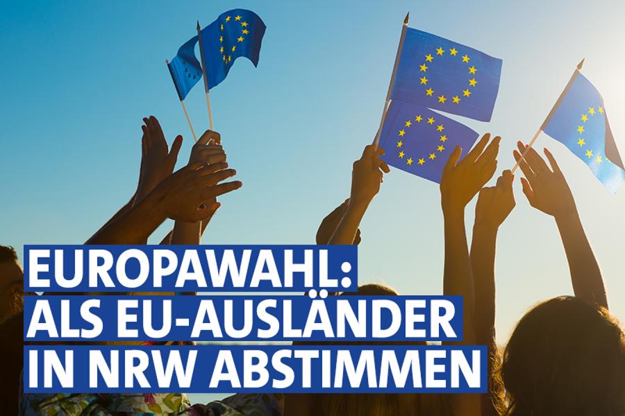 """Digitales Banner mit EU-Fahnen im Hintergrund. """"Europawahl: Als EU-Ausländer in NRW abstimmen"""""""