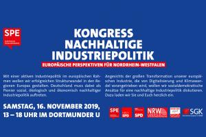 Digitale Einladung zum Kongress Nachhaltige Industriepolitik: Europäische Perspektiven für Nordrhein-Westfalen. Samstag, 16. November 2019, 13-18 Uhr im Dortmunder U